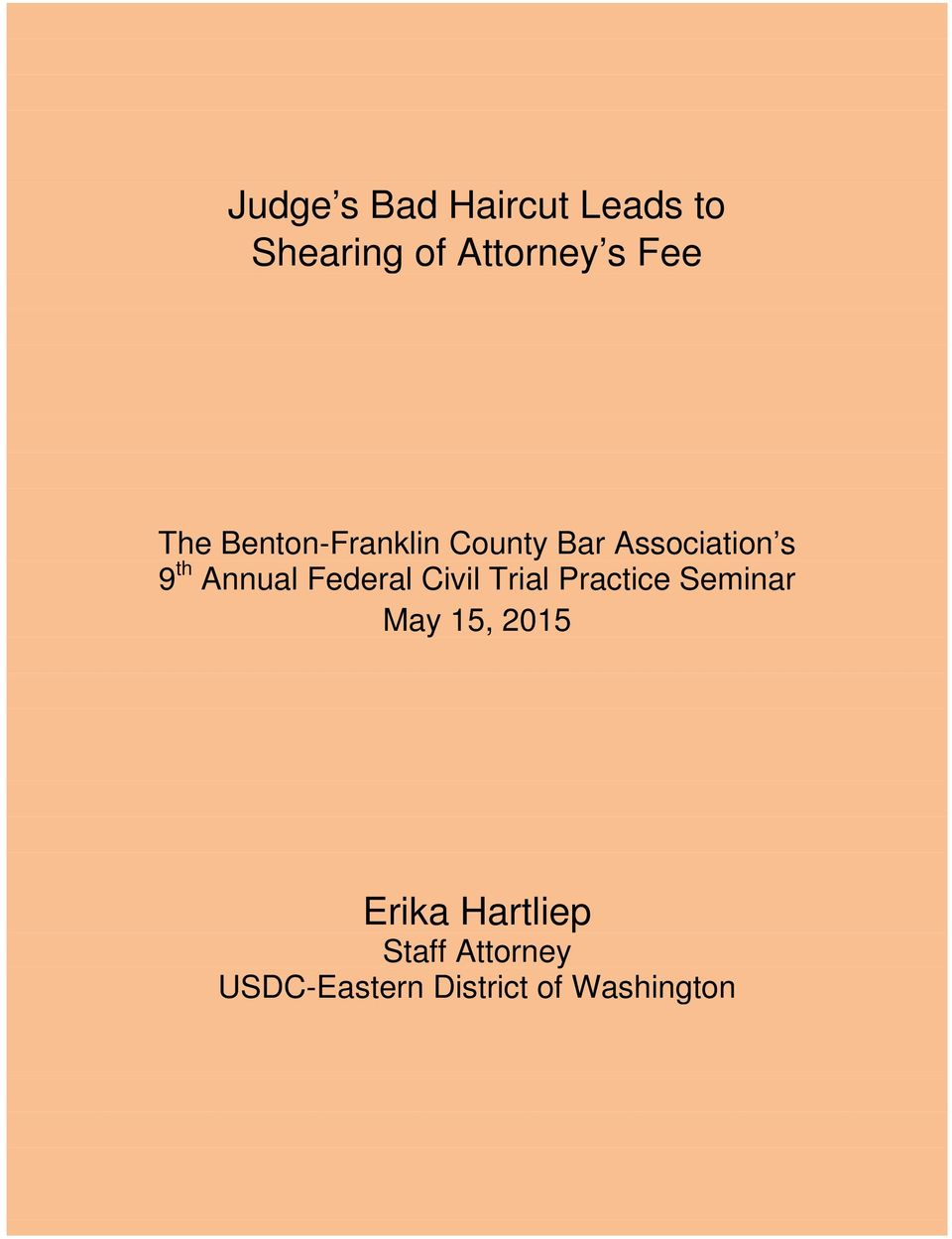 Federal Civil Trial Practice Seminar May 15, 2015 Erika
