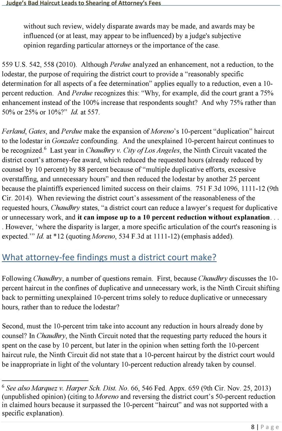 Although Perdue analyzed an enhancement, not a reduction, to the lodestar, the purpose of requiring the district court to provide a reasonably specific determination for all aspects of a fee