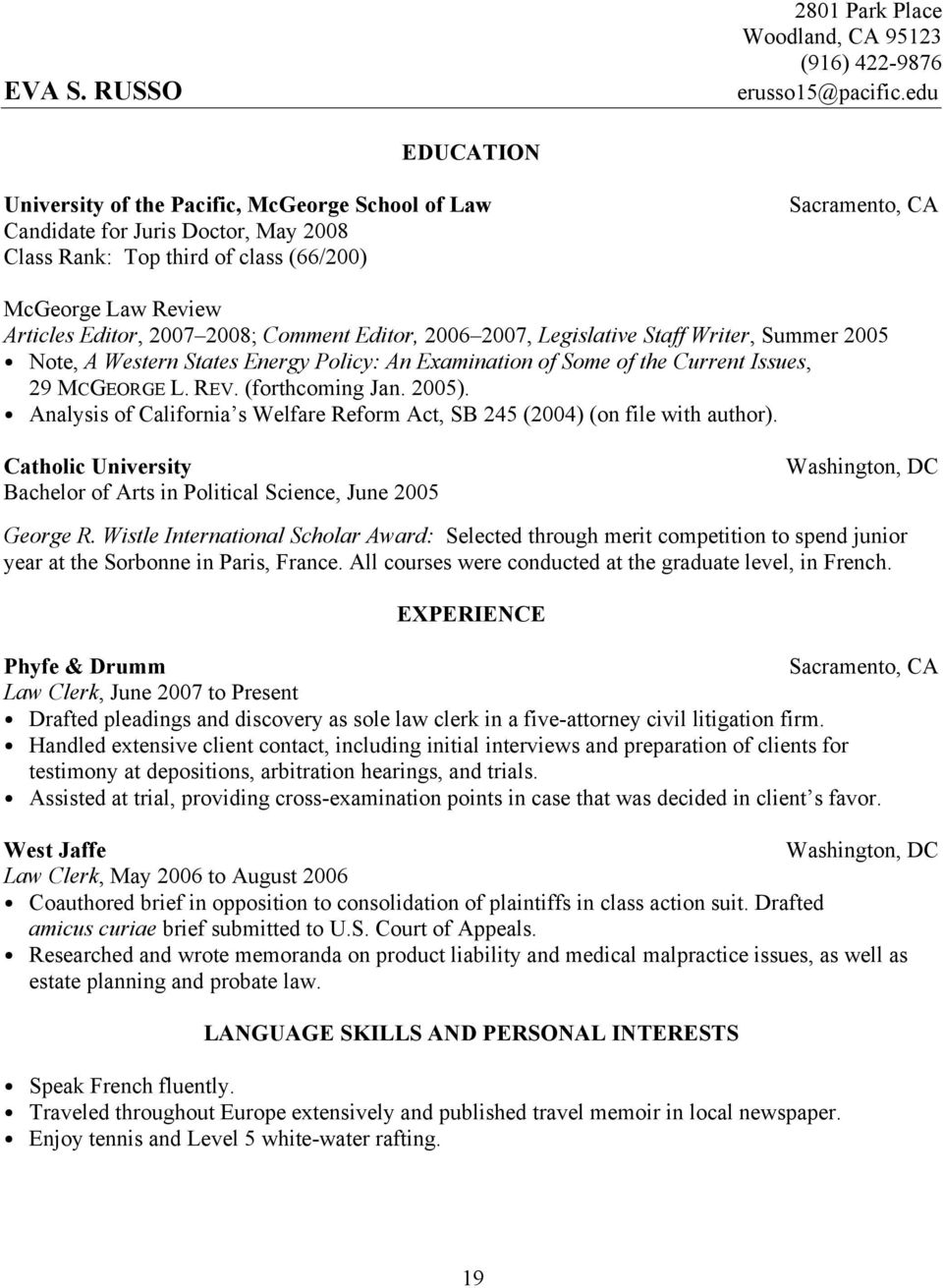 2008; Comment Editor, 2006 2007, Legislative Staff Writer, Summer 2005 Note, A Western States Energy Policy: An Examination of Some of the Current Issues, 29 MCGEORGE L. REV. (forthcoming Jan. 2005).