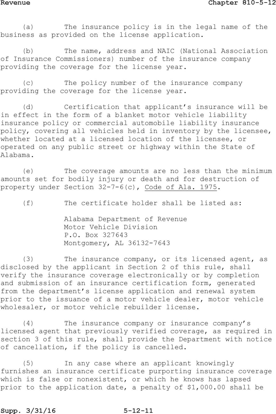 (c) The policy number of the insurance company providing the coverage for the license year.