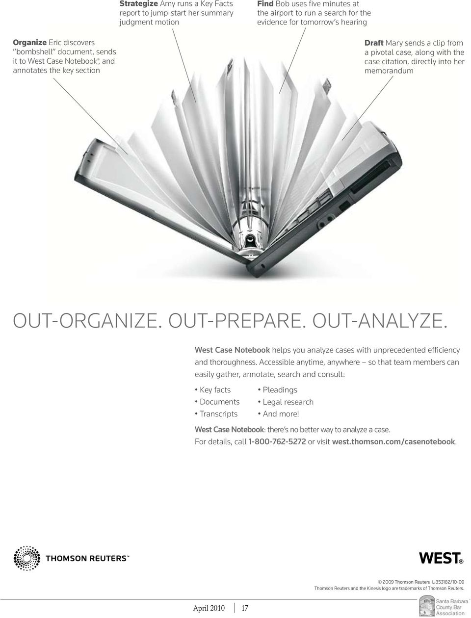 OUT-ORGANIZE. OUT-PREPARE. OUT-ANALYZE. West Case Notebook helps you analyze cases with unprecedented efficiency and thoroughness.