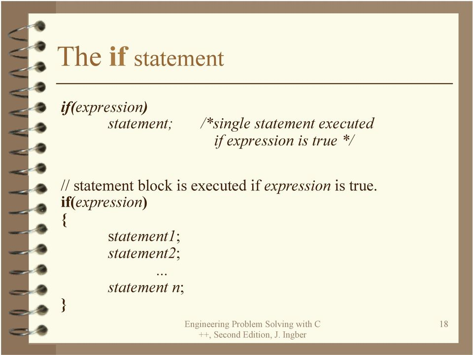 statement block is executed if expression is true.