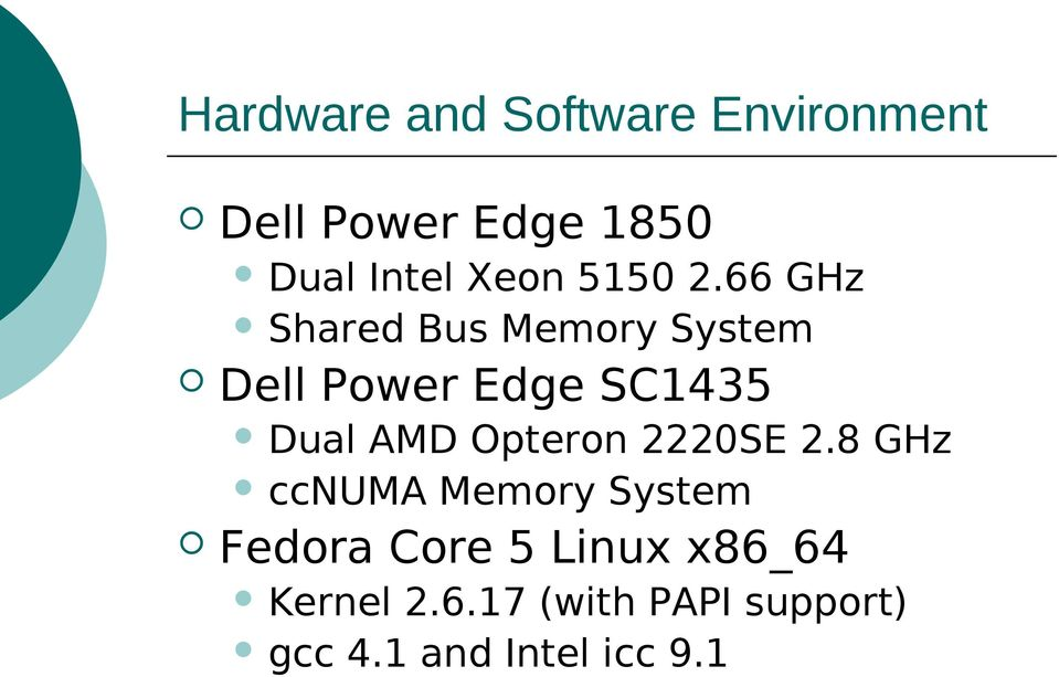 66 GHz Shared Bus Memory System Dell Power Edge SC1435 Dual AMD