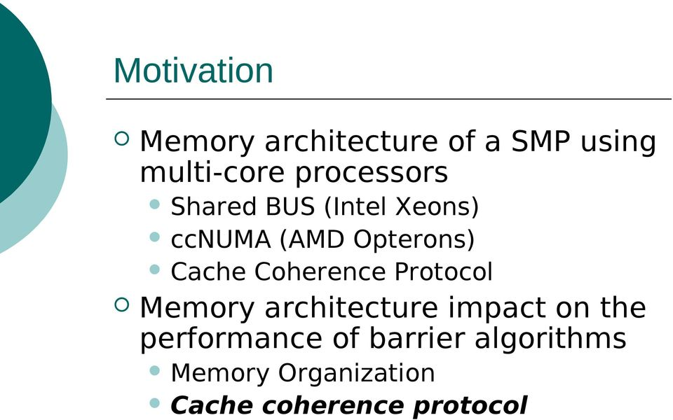 Cache Coherence Protocol Memory architecture impact on the