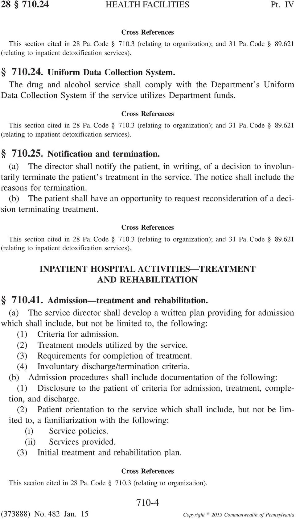 (a) The director shall notify the patient, in writing, of a decision to involuntarily terminate the patient s treatment in the service. The notice shall include the reasons for termination.