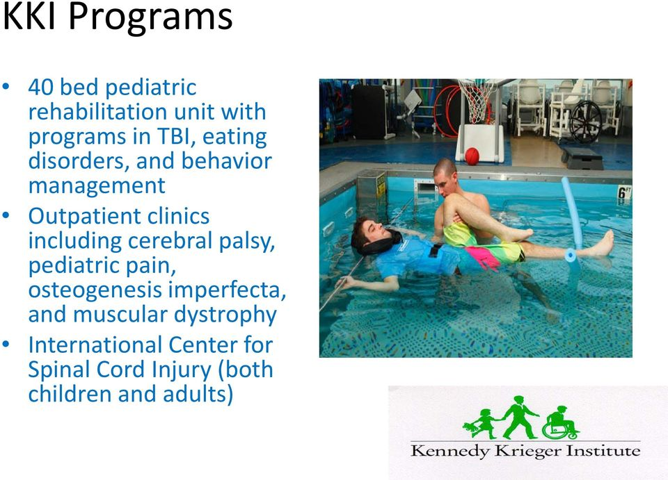 cerebral palsy, pediatric pain, osteogenesis imperfecta, and muscular
