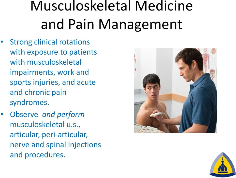 injuries, and acute and chronic pain syndromes.