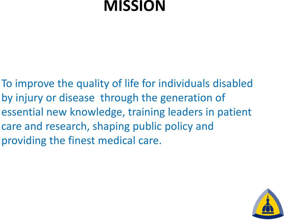 essential new knowledge, training leaders in patient care