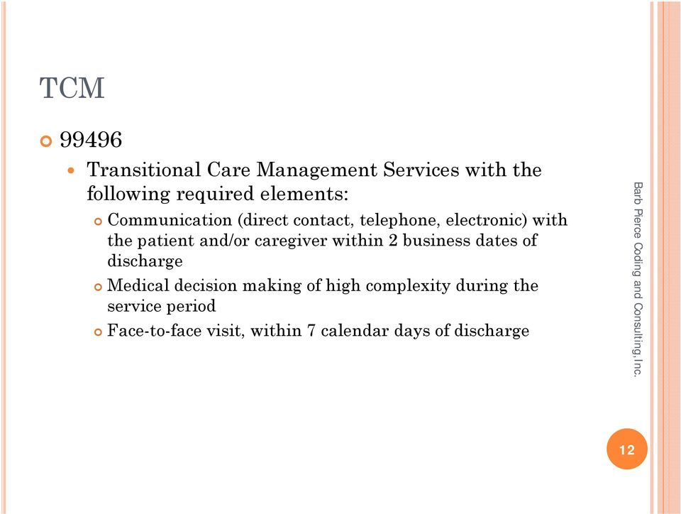 and/or caregiver within 2 business dates of discharge Medical decision making of