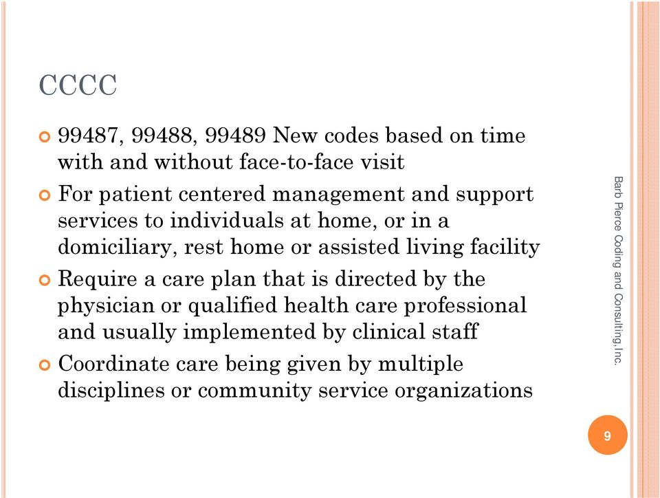 facility Require a care plan that is directed by the physician or qualified health care professional and