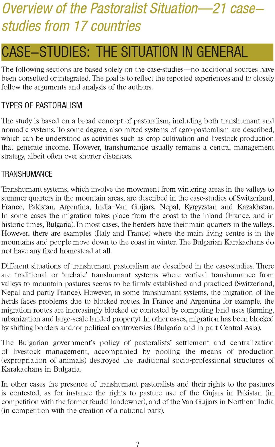 TYPES OF PASTORALISM The study is based on a broad concept of pastoralism, including both transhumant and nomadic systems.