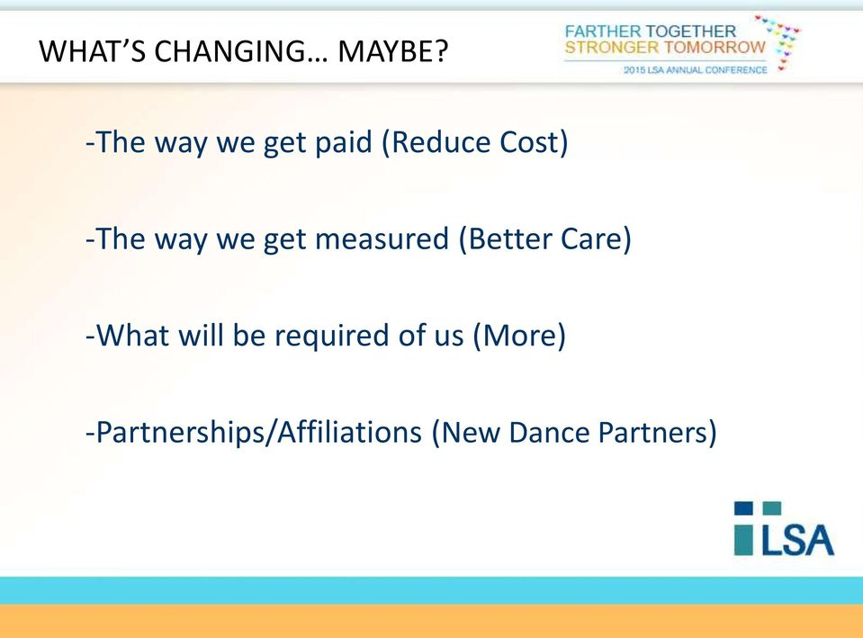 we get measured (Better Care) -What will be