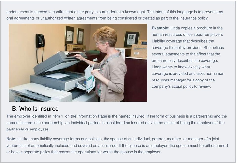Example: Linda copies a brochure in the human resources office about Employers Liability coverage that describes the coverage the policy provides.