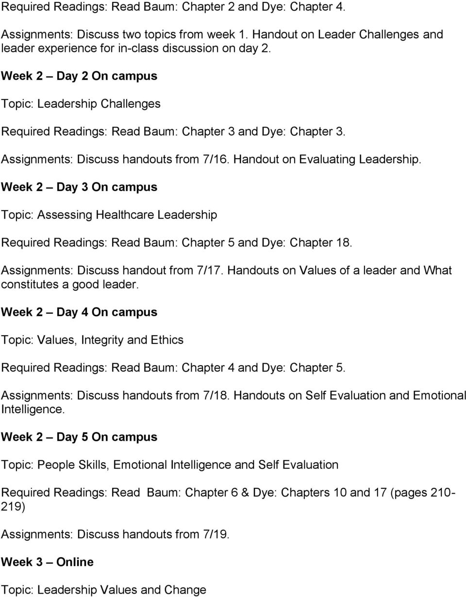 Week 2 Day 3 On campus Topic: Assessing Healthcare Leadership Required Readings: Read Baum: Chapter 5 and Dye: Chapter 18. Assignments: Discuss handout from 7/17.