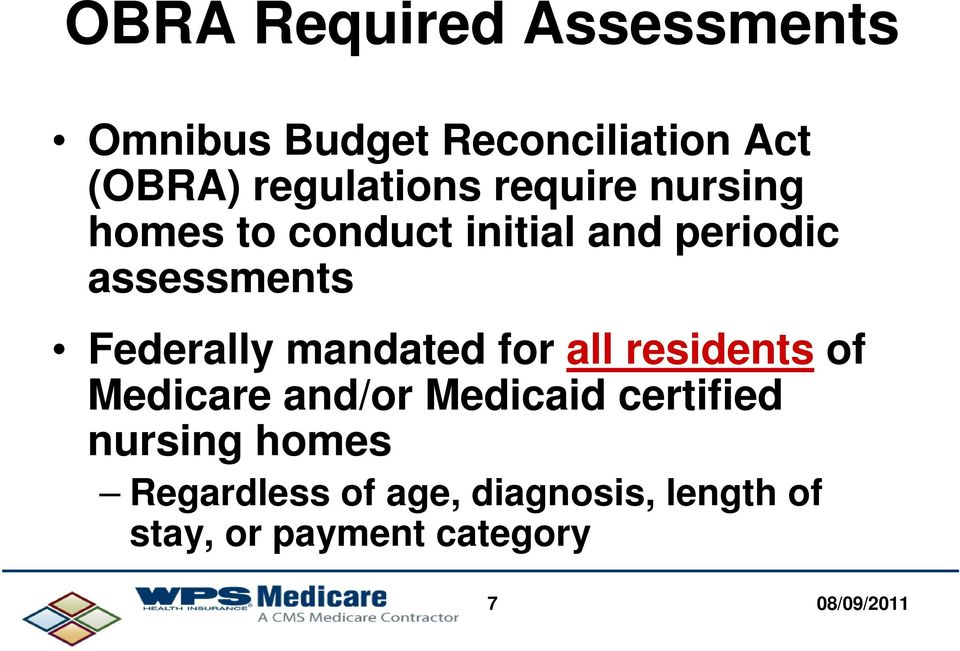assessments Federally mandated for all residents of Medicare and/or