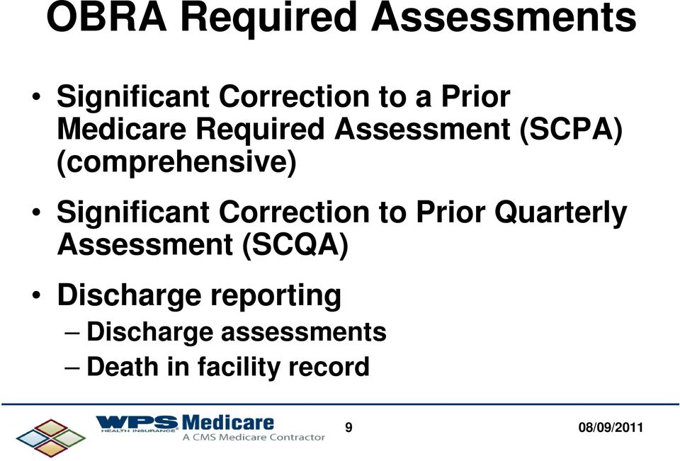 Significant Correction to Prior Quarterly Assessment (SCQA)