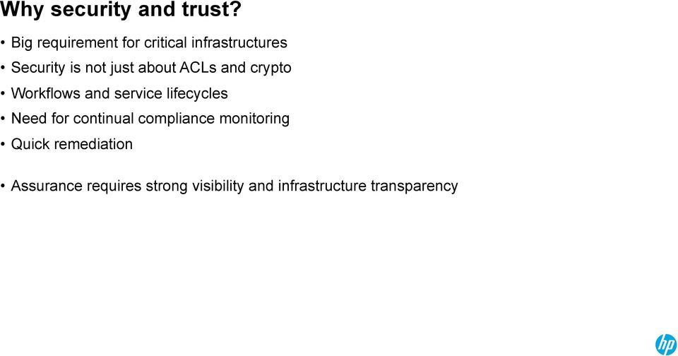about ACLs and crypto Workflows and service lifecycles Need for