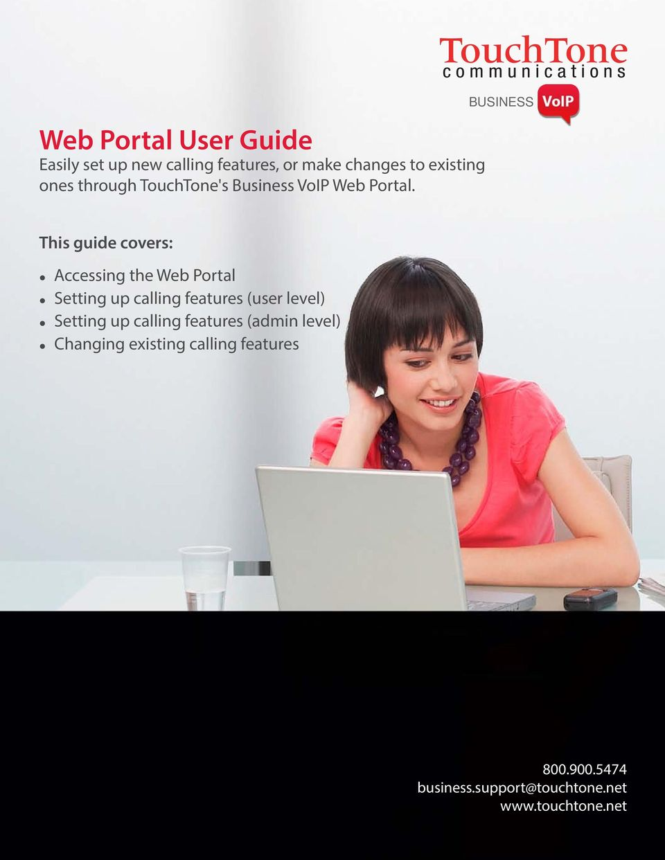 BUSINESS This guide covers: Accessing the Web Portal Setting up calling features (user