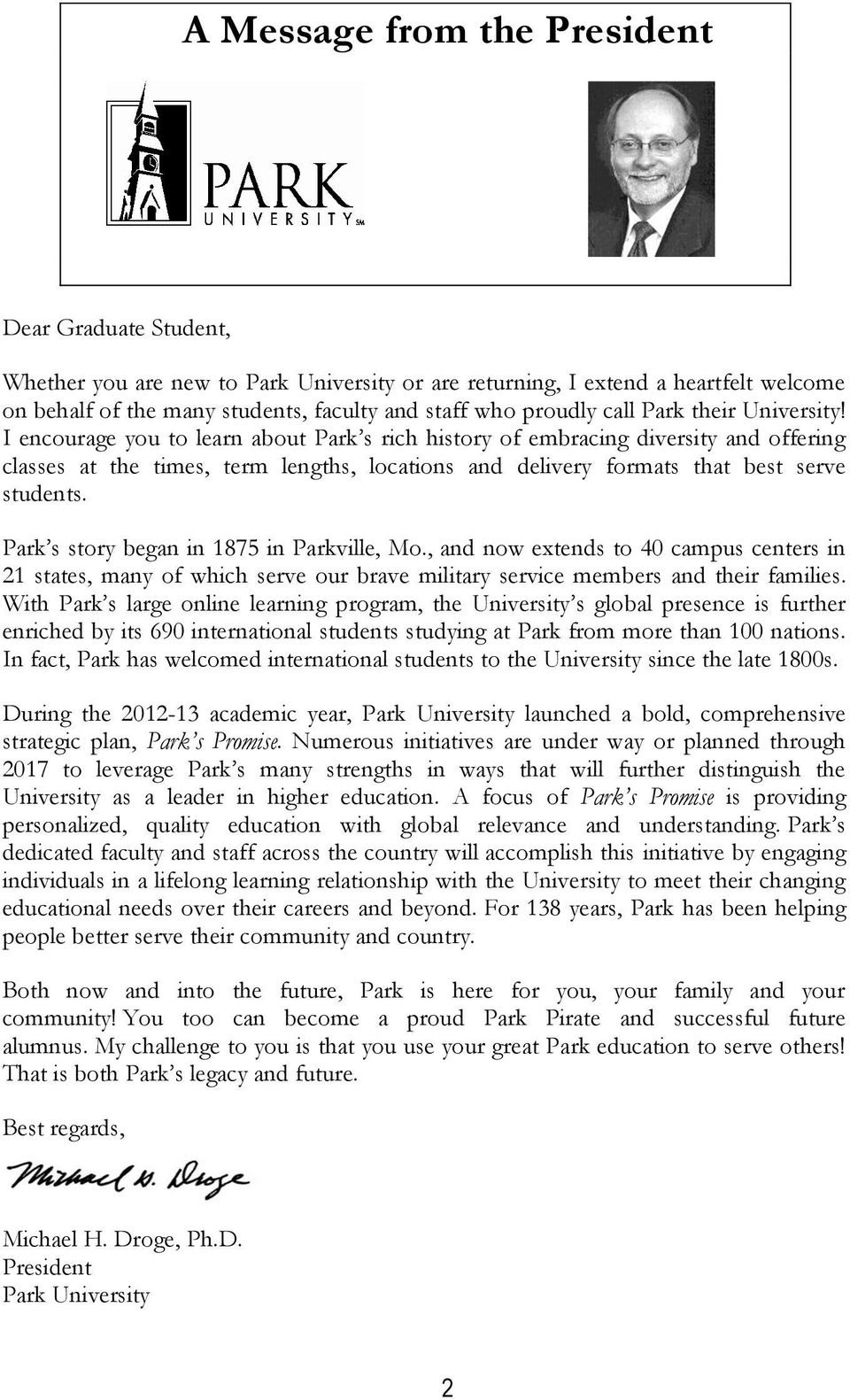 I encourage you to learn about Park s rich history of embracing diversity and offering classes at the times, term lengths, locations and delivery formats that best serve students.