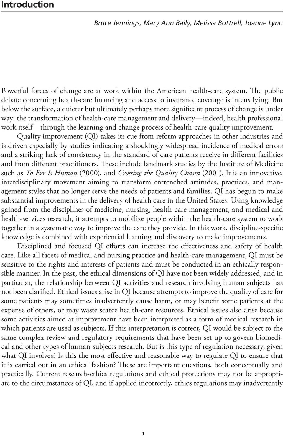 But below the surface, a quieter but ultimately perhaps more significant process of change is under way: the transformation of health-care management and delivery indeed, health professional work