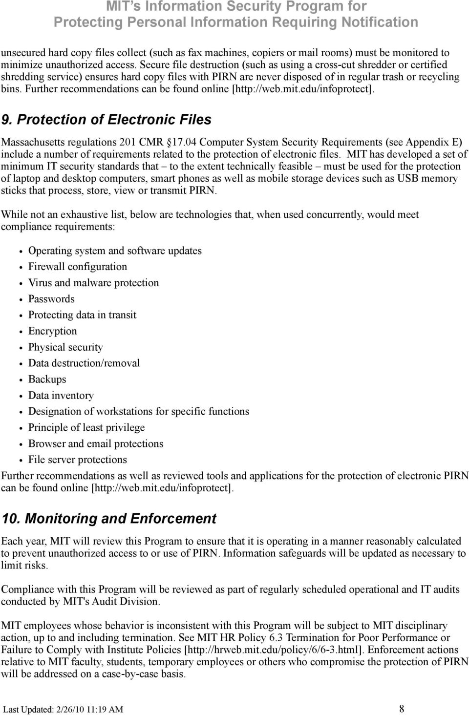 Further recommendations can be found online [http://web.mit.edu/infoprotect]. 9. Protection of Electronic Files Massachusetts regulations 201 CMR 17.