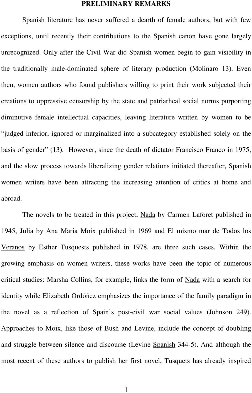 Even then, women authors who found publishers willing to print their work subjected their creations to oppressive censorship by the state and patriarhcal social norms purporting diminutive female