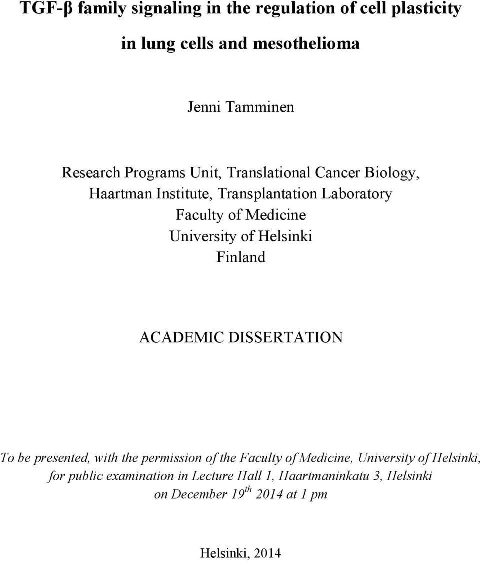 University of Helsinki Finland ACADEMIC DISSERTATION To be presented, with the permission of the Faculty of Medicine,