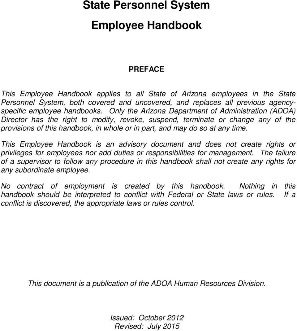 Only the Arizona Department of Administration (ADOA) Director has the right to modify, revoke, suspend, terminate or change any of the provisions of this handbook, in whole or in part, and may do so
