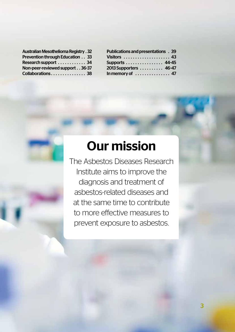 memory of 47 Our mission The Asbestos Diseases Research Institute aims to improve the diagnosis and treatment of