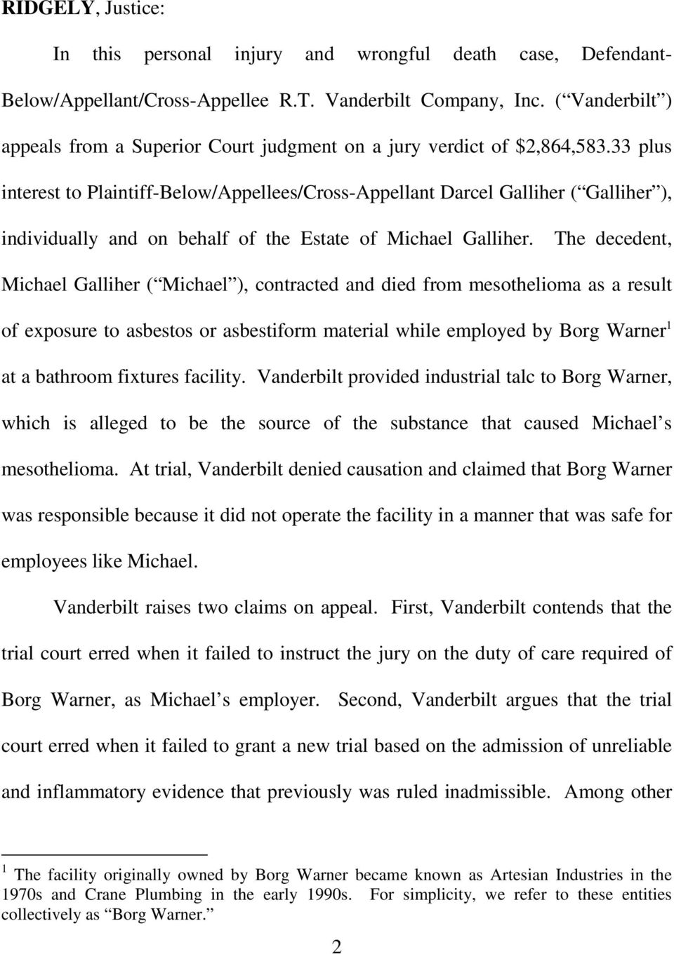 33 plus interest to Plaintiff-Below/Appellees/Cross-Appellant Darcel Galliher ( Galliher ), individually and on behalf of the Estate of Michael Galliher.