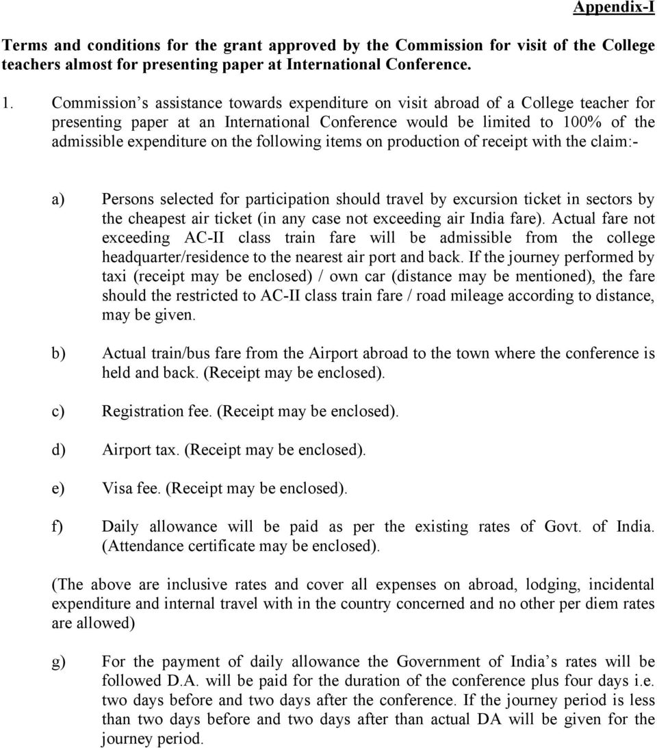 following items on production of receipt with the claim:- a) Persons selected for participation should travel by excursion ticket in sectors by the cheapest air ticket (in any case not exceeding air
