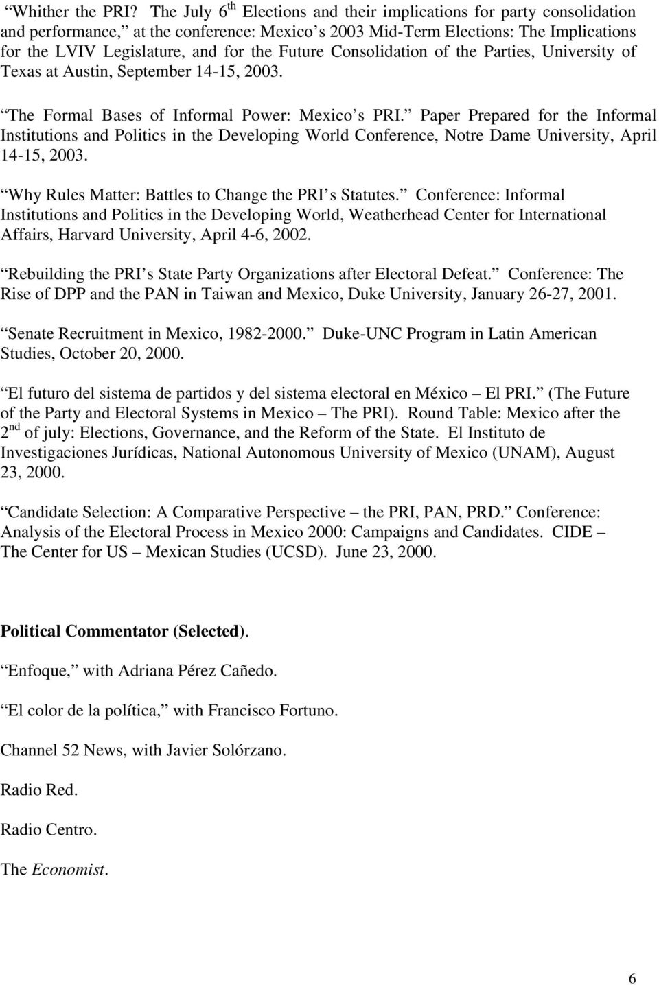 Future Consolidation of the Parties, University of Texas at Austin, September 14-15, 2003. The Formal Bases of Informal Power: Mexico s PRI.