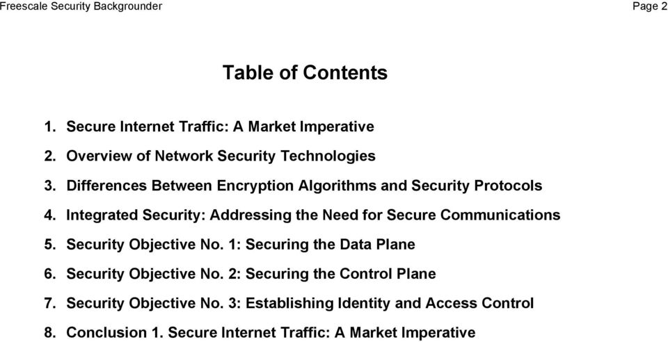 Integrated Security: Addressing the Need for Secure Communications 5. Security Objective No. 1: Securing the Data Plane 6.