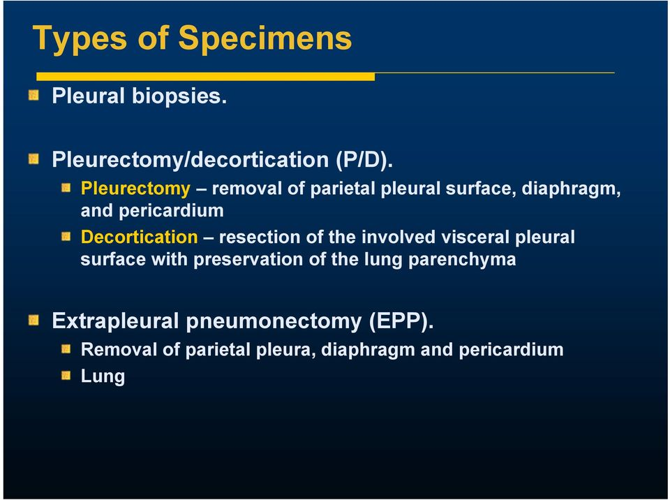Decortication resection of the involved visceral pleural surface with preservation of