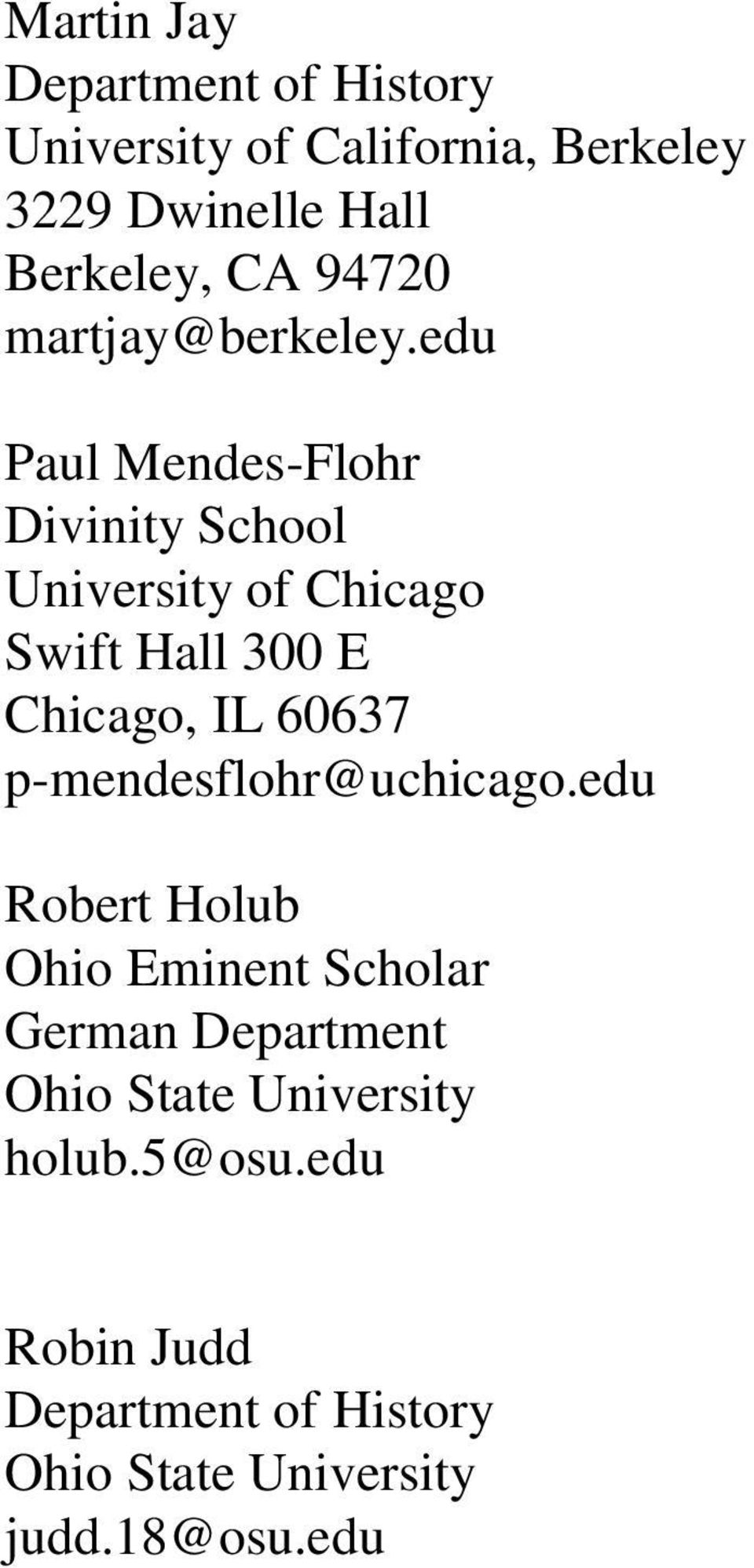 edu Paul Mendes-Flohr Divinity School University of Chicago Swift Hall 300 E Chicago, IL 60637