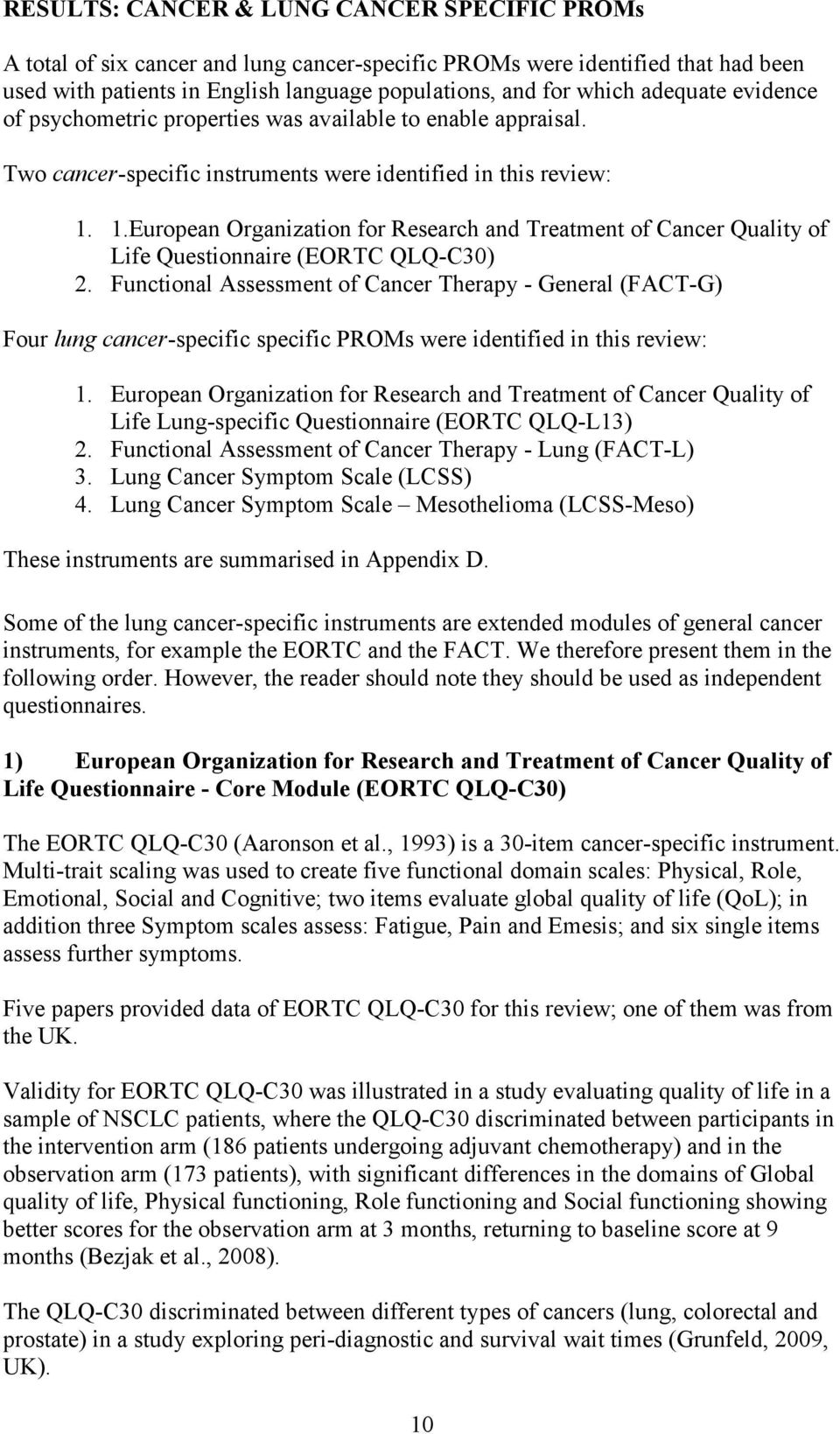 1.European Organization for Research and Treatment of Cancer Quality of Life Questionnaire (EORTC QLQ-C30) 2.