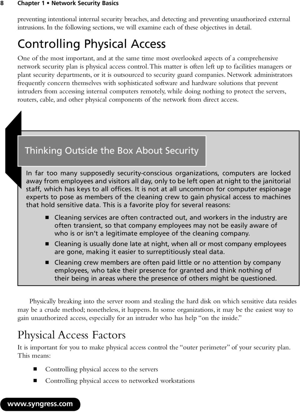 Controlling Physical Access One of the most important, and at the same time most overlooked aspects of a comprehensive network security plan is physical access control.