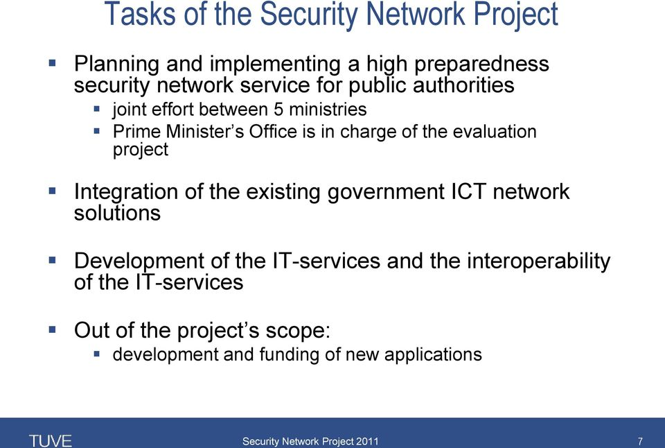 evaluation project Integration of the existing government ICT network solutions Development of the