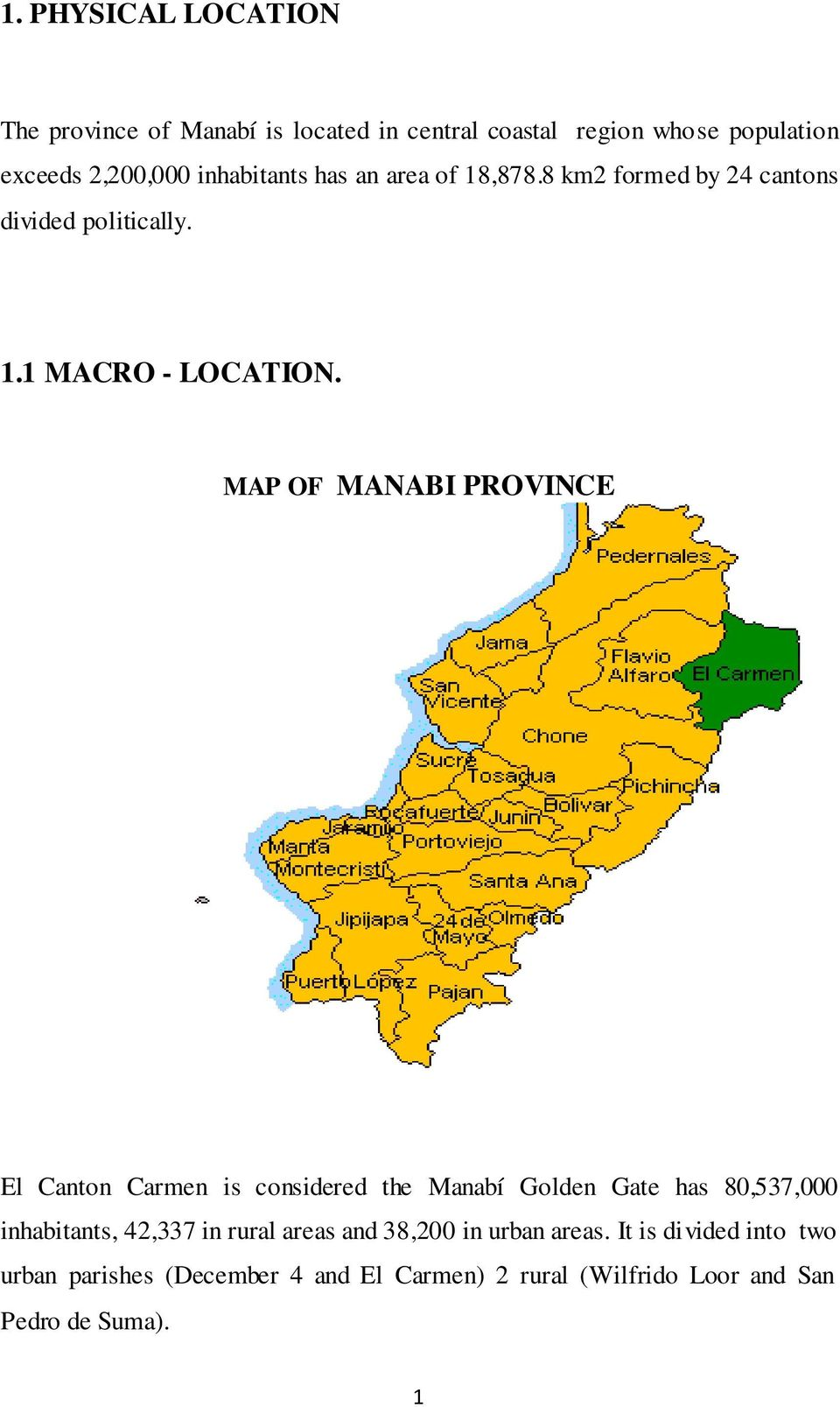 MAP OF MANABI PROVINCE El Canton Carmen is considered the Manabí Golden Gate has 80,537,000 inhabitants, 42,337 in rural