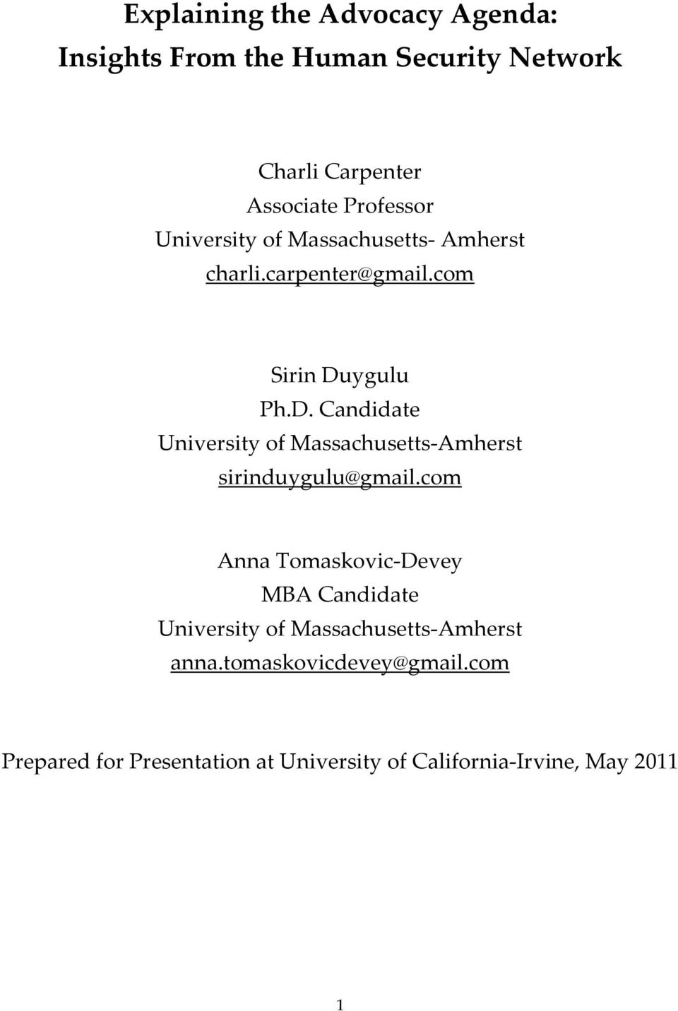 ygulu Ph.D. Candidate University of Massachusetts Amherst sirinduygulu@gmail.