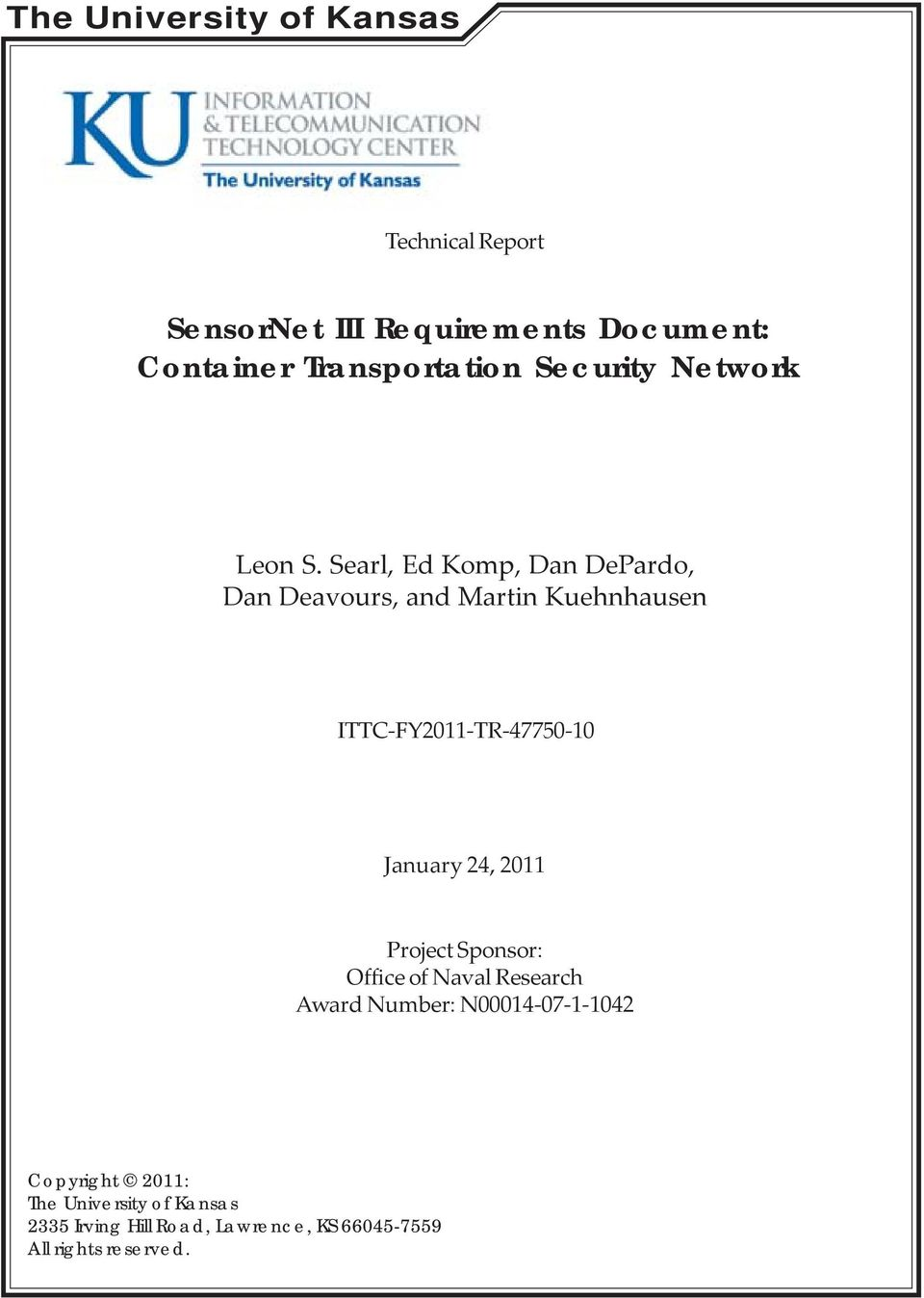Searl, Ed Komp, Dan DePardo, Dan Deavours, and Martin Kuehnhausen ITTC-FY2011-TR-47750-10 January 24,