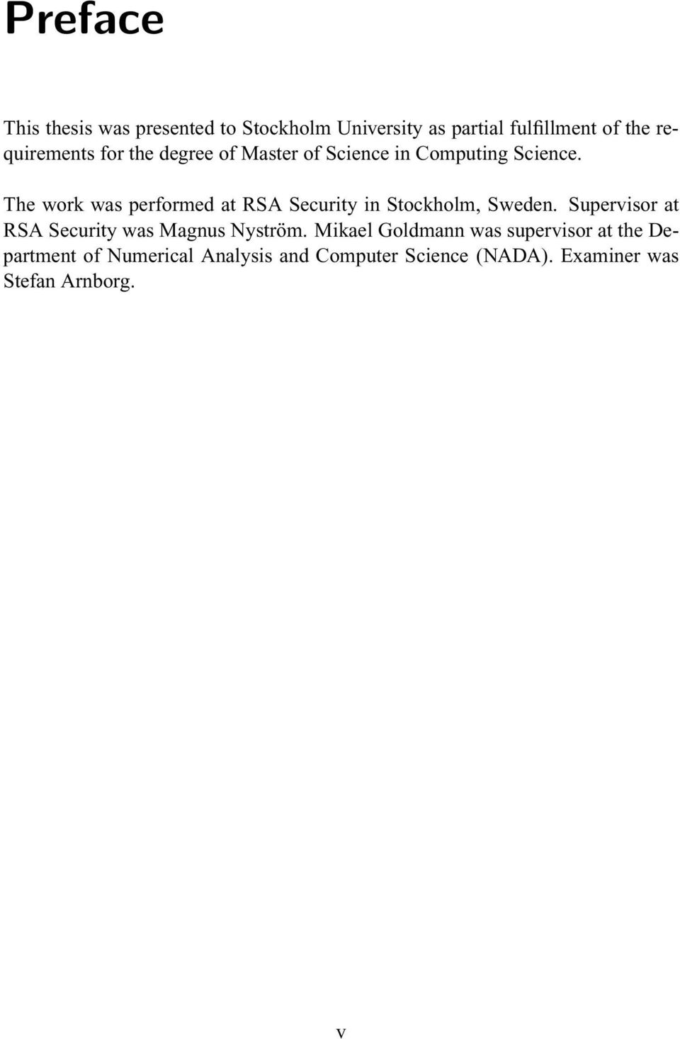 The work was performed at RSA Security in Stockholm, Sweden.