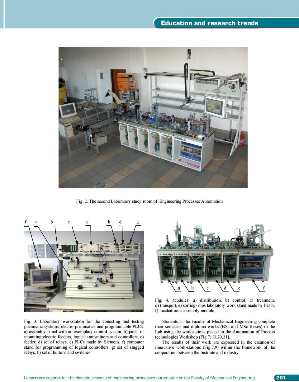 Lortory worksttion for the oneting nd testing pneumti systems, eletro-pneumtis nd progrmmle PLCs: ) ssemly pnel with n exemplry ontrol system, ) pnel of mounting eletri feeders, logil trnsmitters nd