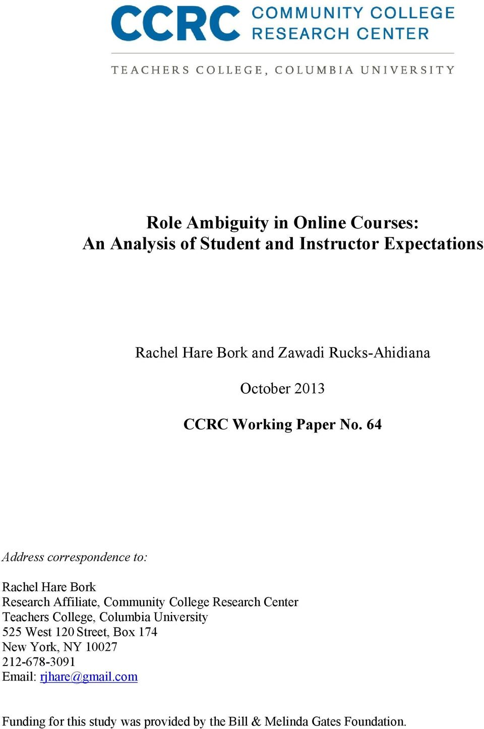 64 Address correspondence to: Rachel Hare Bork Research Affiliate, Community College Research Center Teachers