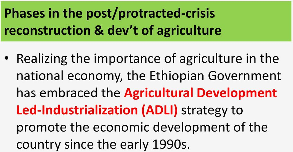 Government has embraced the Agricultural Development Led-Industrialization