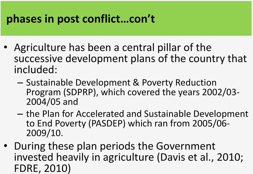 2002/03-2004/05 and the Plan for Accelerated and Sustainable Development to End Poverty (PASDEP) which ran from