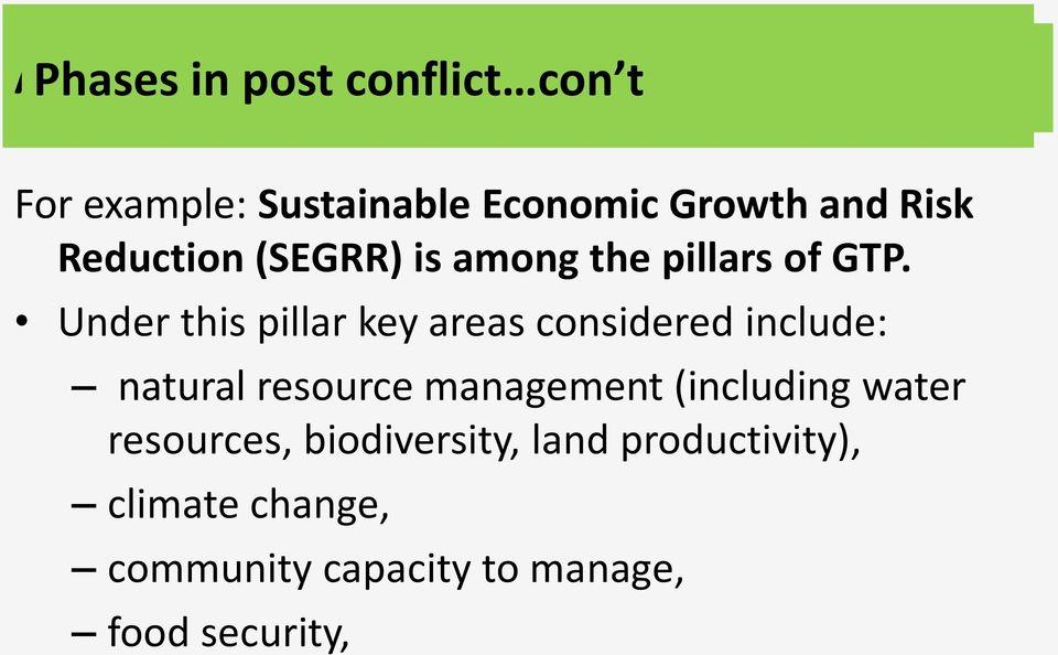 Under this pillar key areas considered include: natural resource management (including