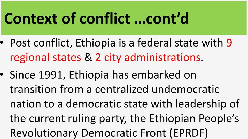 Since 1991, Ethiopia has embarked on transition from a centralized undemocratic