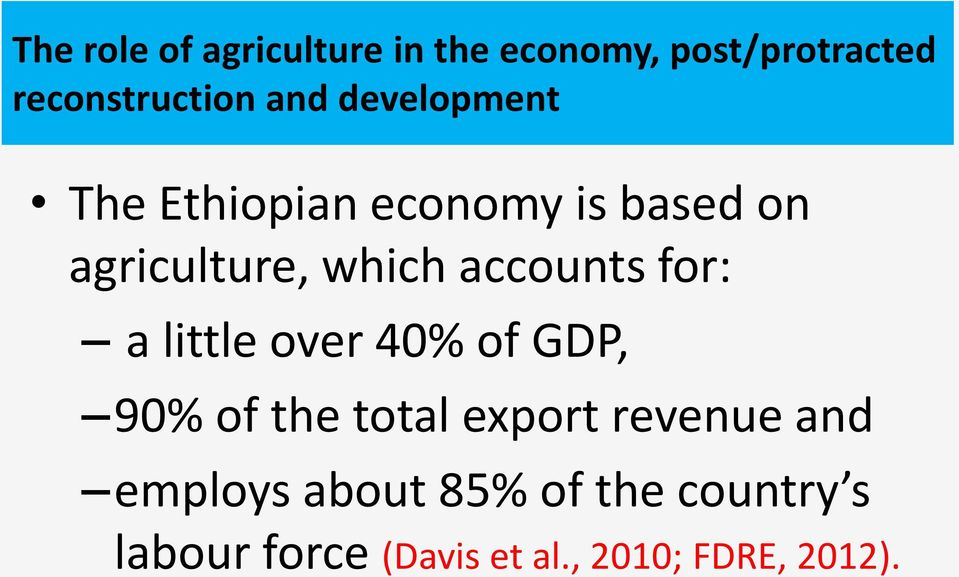 for: a little over 40% of GDP, 90% of the total export revenue and employs
