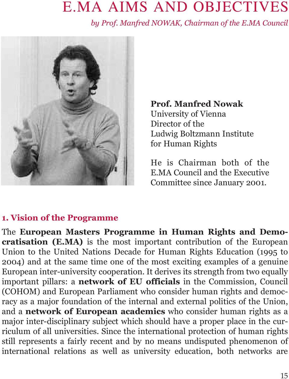 Vision of the Programme The European Masters Programme in Human Rights and Democratisation (E.